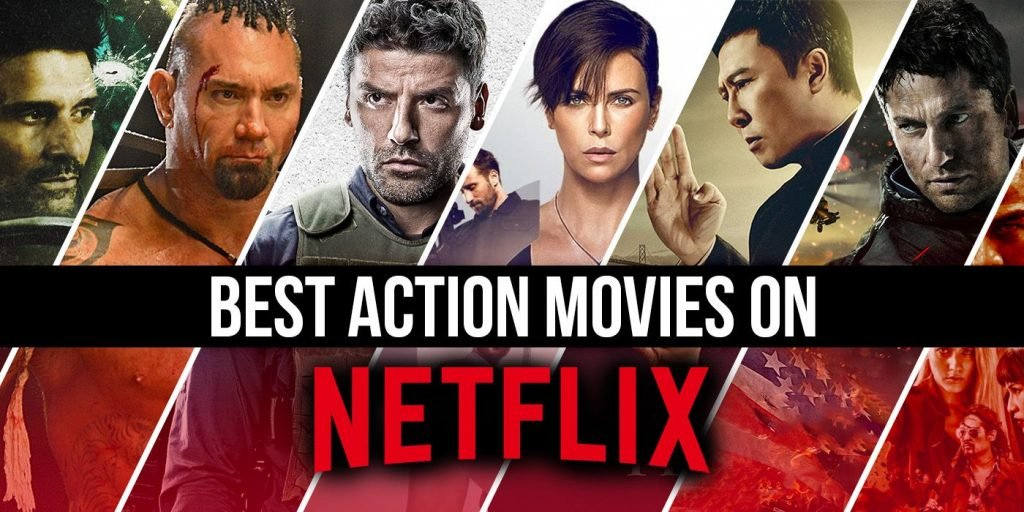 12 Best Action Movies On Netflix India 2021