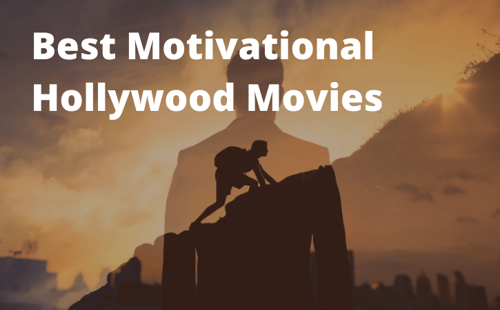 12 Best Hollywood Motivational Movies (2021)