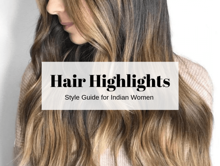 Different Types Of Highlights for Hair